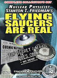 Nuclear Physicist Stanton T. Friedman's - Flying Saucers Are Real