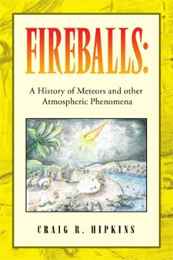FIREBALLS - A History of Meteors and other Atmospheric Phenomena